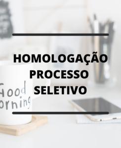 HOMOLOGAÇÃO DO PROCESSO SELETIVO